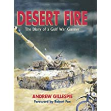 Desert Fire: The Diary of a Cold War Gunner: The Diary of a Gulf War Gunner (English Edition)