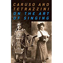 Caruso and Tetrazzini On the Art of Singing (Dover Books on Music) (English Edition)