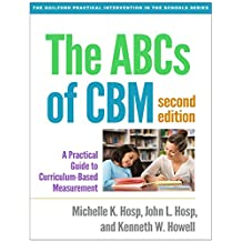 The ABCs of CBM, Second Edition: A Practical Guide to Curriculum-Based Measurement (The Guilford Practical Intervention in the Schools Series) (English Edition)