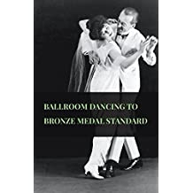 Ballroom Dancing to Bronze Medal Standard (English Edition)