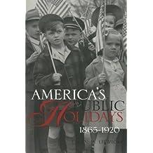America's Public Holidays, 1865-1920 (English Edition)