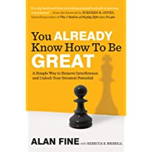 You Already Know How to Be Great: A Simple Way to Remove Interference and Unlock Your Greatest Potential (English Edition)