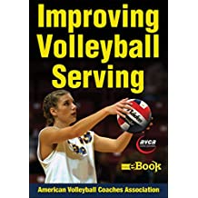 Improving Volleyball Serving (English Edition)