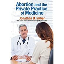 Abortion and the Private Practice of Medicine (English Edition)