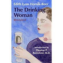 The Drinking Woman: Revisited (English Edition)
