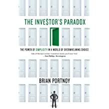 The Investor's Paradox: The Power of Simplicity in a World of Overwhelming Choice (English Edition)