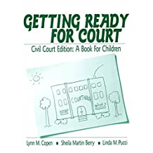 Getting Ready for Court: Civil Court Edition: A Book For Children (Interpersonal Violence: The Practice Series) (English Edition)