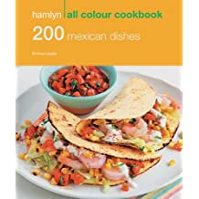 Hamlyn All Colour Cookery: 200 Mexican Dishes: Hamlyn All Colour Cookbook (English Edition)