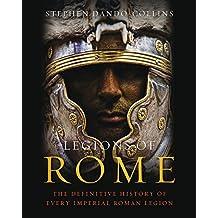 Legions of Rome: The definitive history of every Roman legion (English Edition)