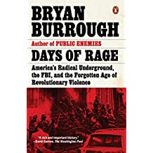 Days of Rage: America's Radical Underground, the FBI, and the Forgotten Age of Revolutionary Violence (English Edition)
