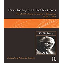 C.G.Jung: Psychological Reflections: A New Anthology of His Writings 1905-1961 (500 Tips) (English Edition)