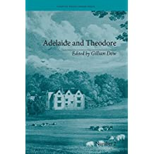 Adelaide and Theodore: by Stephanie-Felicite De Genlis (Chawton House Library: Women's Novels) (English Edition)