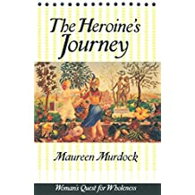 The Heroine's Journey: Woman's Quest for Wholeness (English Edition)