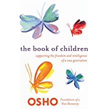 The Book of Children: Supporting the Freedom and Intelligence of a New Generation (Foundations of a New Humanity) (English Edition)