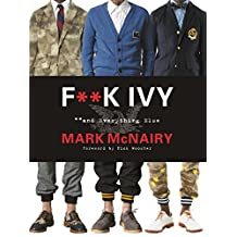 F--k Ivy and Everything Else (English Edition)