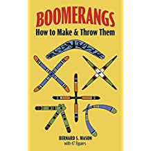 Boomerangs: How to Make and Throw Them (English Edition)