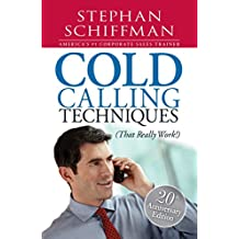 Cold Calling Techniques: That Really Work (English Edition)