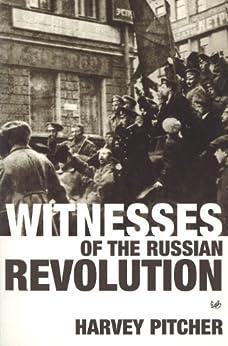 """Witnesses Of The Russian Revolution (English Edition)"",作者:[Harvey Pitcher]"