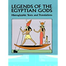 Legends of the Egyptian Gods: Hieroglyphic Texts and Translations (English Edition)