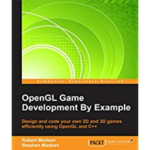 OpenGL Game Development By Example (English Edition)