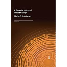 A Financial History of Western Europe (Economic History) (English Edition)
