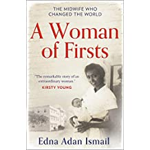 A Woman of Firsts: The true story of the midwife who built a hospital and changed the world - A BBC Radio 4 Book of the Week (English Edition)
