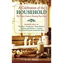 A Celebration of the Household: The Classic Guide to Running Your Home (English Edition)