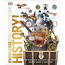 Knowledge Encyclopedia History!: The world's history as you've never seen it before