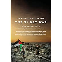 The 51 Day War: Ruin and Resistance in Gaza (English Edition)