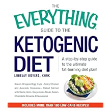 The Everything Guide to the Ketogenic Diet: A Step-by-Step Guide to the Ultimate Fat-Burning Diet Plan (Everything®) (English Edition)