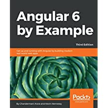 Angular 6 by Example: Get up and running with Angular by building modern real-world web apps, 3rd Edition (English Edition)