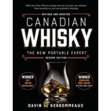 Canadian Whisky, Second Edition: The New Portable Expert (English Edition)