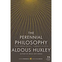 The Perennial Philosophy: An Interpretation of the Great Mystics, East and West (English Edition)