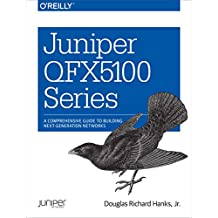 Juniper QFX5100 Series: A Comprehensive Guide to Building Next-Generation Networks (English Edition)