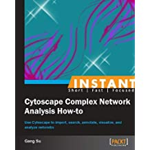 Instant Cytoscape Complex Network Analysis How-to (English Edition)