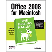 Office 2008 for Macintosh: The Missing Manual: The Missing Manual (English Edition)