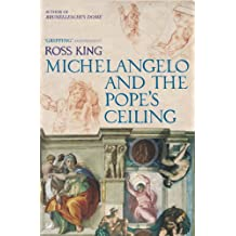 Michelangelo And The Pope's Ceiling (English Edition)