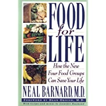 Food for Life: How the New Four Food Groups Can Save Your Life (English Edition)