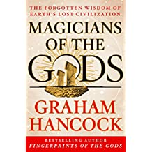 Magicians of the Gods: Sequel to the International Bestseller Fingerprints of the Gods (English Edition)