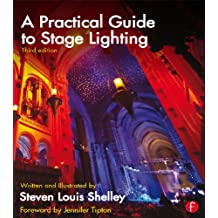A Practical Guide to Stage Lighting (English Edition)