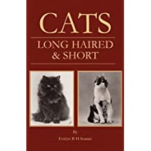 Cats - Long Haired and Short - Their Breeding, Rearing & Showing (English Edition)