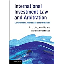 International Investment Law and Arbitration: Commentary, Awards and other Materials (English Edition)
