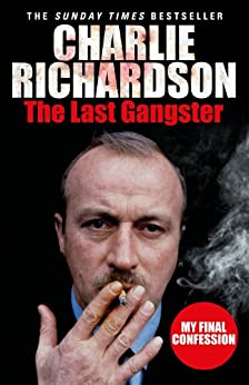 """""""The Last Gangster: My Final Confession (English Edition)"""",作者:[Richardson, Charlie]"""