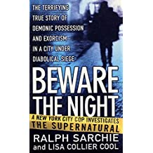 Beware the Night: A New York City Cop Investigates the Supernatural (English Edition)
