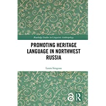 Promoting Heritage Language in Northwest Russia (Routledge Studies in Linguistic Anthropology Book 1) (English Edition)