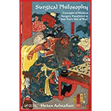Surgical Philosophy: Concepts of Modern Surgery Paralleled to Sun Tzu's 'Art of War' (English Edition)