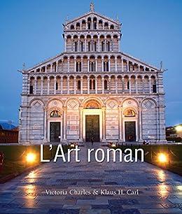 """L'Art roman (Art of Century) (French Edition)"",作者:[Charles, Victoria, Carl, Klaus]"