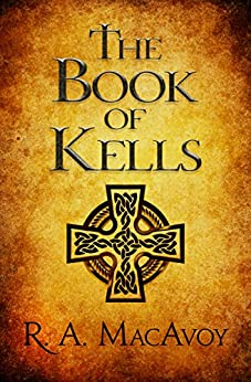 """The Book of Kells (English Edition)"",作者:[MacAvoy, R. A.]"