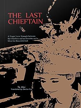 """The Last Chieftain 最后的土司 (English Edition)"",作者:[叶梅]"