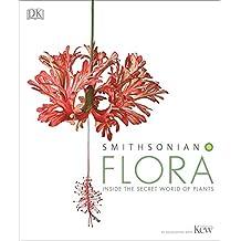 Smithsonian: Flora: Inside the Secret World of Plants